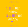 a-life-with-purpose-is-a-life-on-purpose